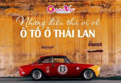 Bạn Có Biết 3 Điều Thú Vị Về Ô Tô Thái Lan