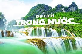 Du lịch trong nước luôn là điểm đến hấp dẫn của khách du lịch trong nước