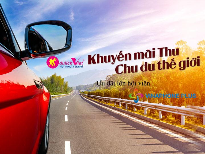 Du lịch Việt đồng hành cùng Vinaphone Plus - Tặng tới 10 triệu đồng cho khách hàng thân thiết
