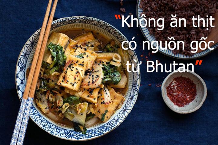 Người Bhutan không ăn thịt có nguồn gốc ở Bhutan