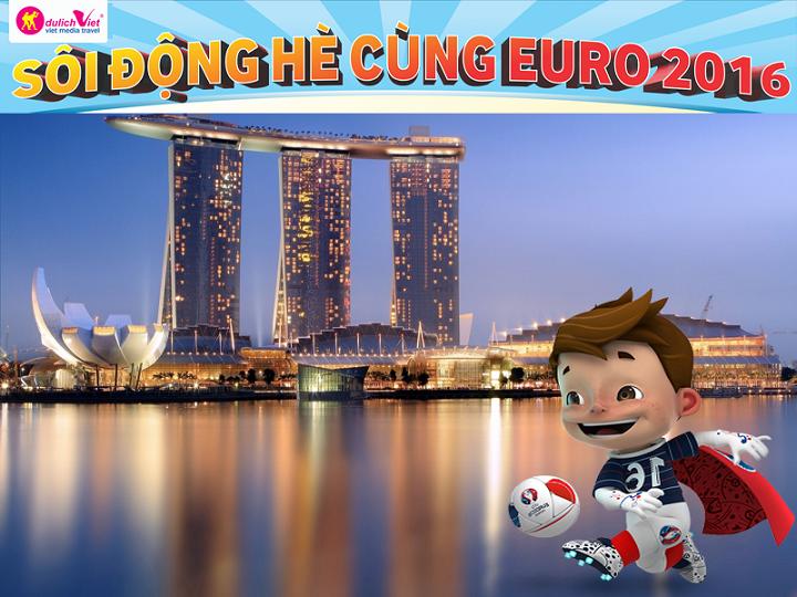 Sôi động cùng Euro 2016 - Đặt tour Sing - Ring 1 triệu