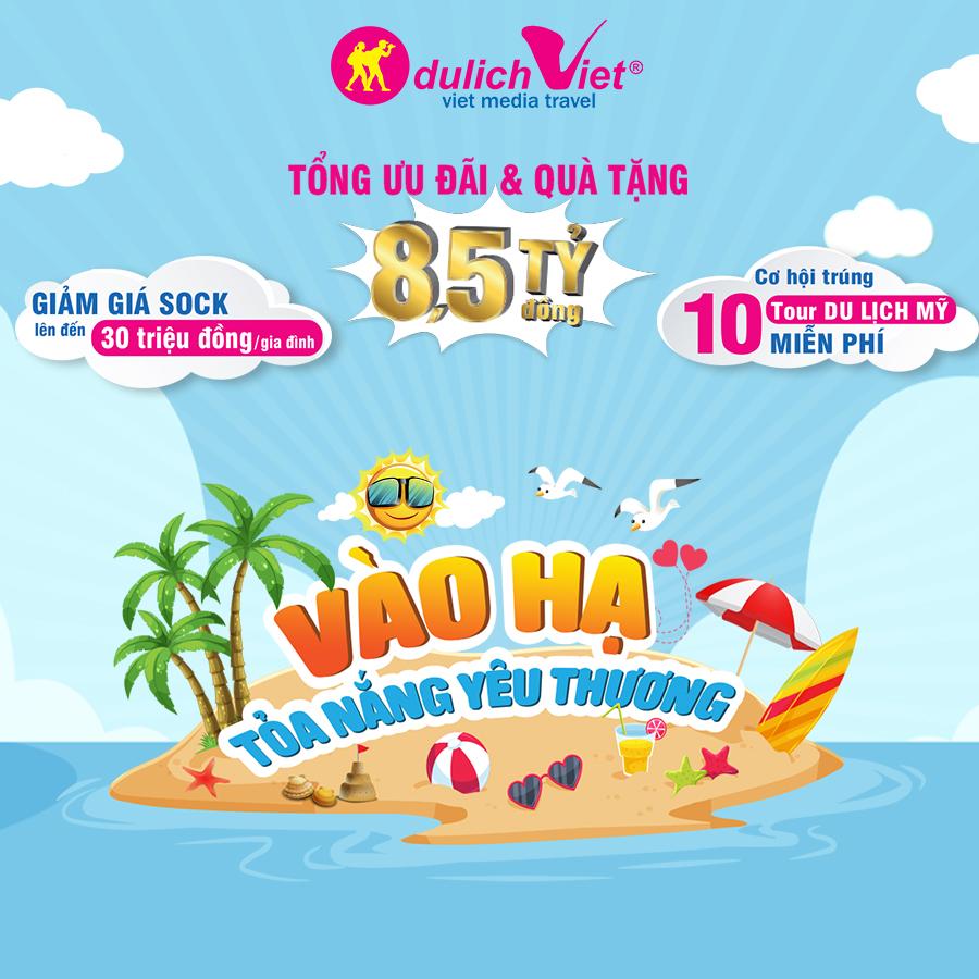 Du Lịch Việt triển khai chương trình hè ưu đãi đến 8,5 tỷ đồng