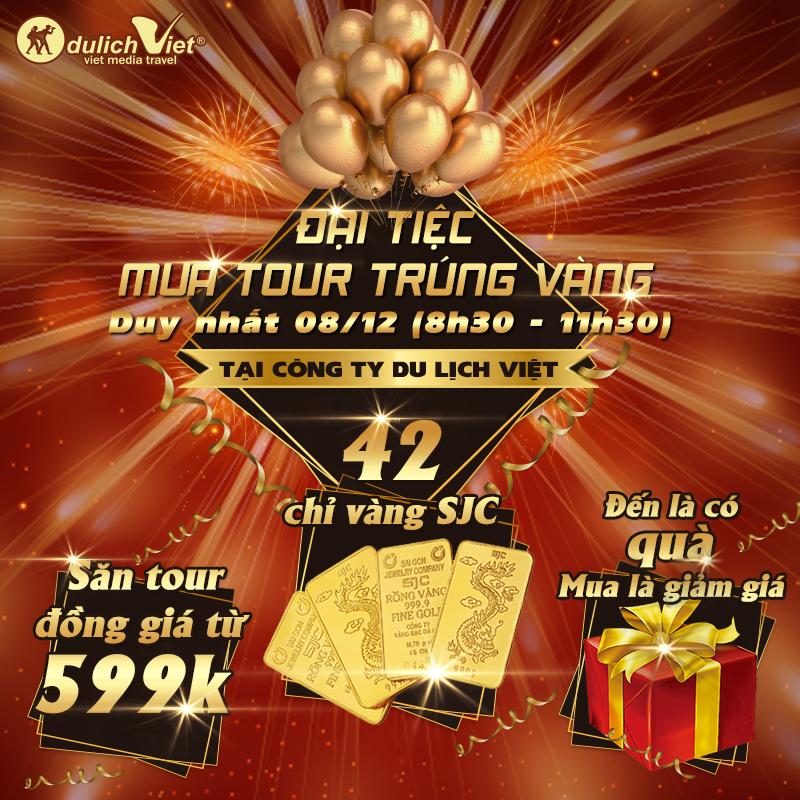 Cùng Du Lịch Việt tham dự đại tiệc MUA TOUR TRÚNG VÀNG tổng giá trị đến 42 chỉ vàng